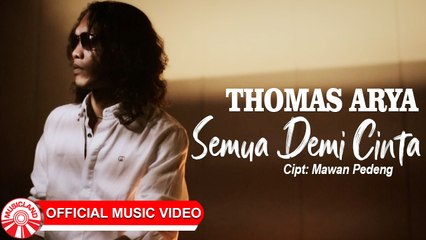 Thomas Arya - Semua Demi Cinta [Official Music Video HD]