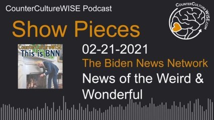 02-21 Show Pieces — News of the Weird and Wonderful