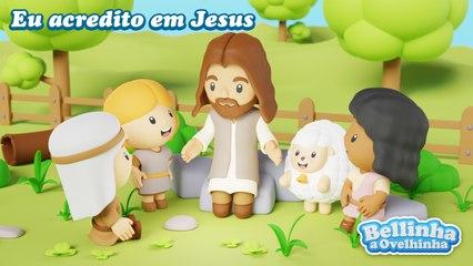 Bellinha a Ovelhinha - Eu acredito em Jesus - (Clipe Oficial)
