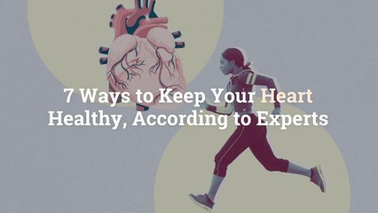 7 Ways to Keep Your Heart Healthy, According to Experts