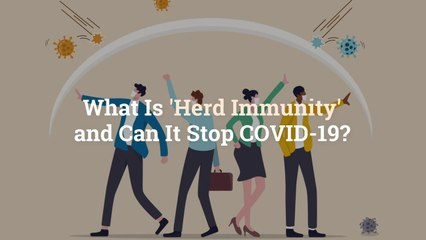 What Is 'Herd Immunity' and Can It Stop COVID-19?