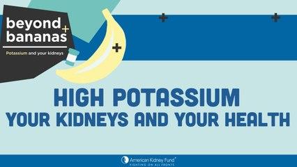 Hyperkalemia:  High Potassium - Your Kidneys and Your Health