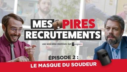 Mes Pires Recrutements EP02 : Le Masque Du Soudeur