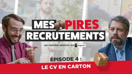 Mes Pires Recrutements EP04 : Le CV En Carton