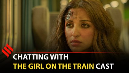 Parineeti Chopra: The Girl on the Train was an emotional roller coaster for me