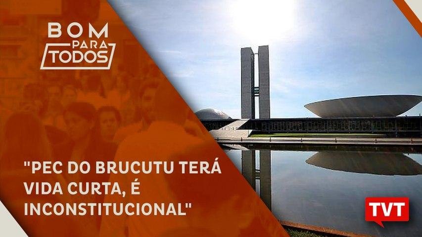 """""""PEC do Brucutu terá vida curta, é inconstitucional"""""""