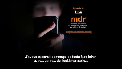 "Podcast ""mdr - manque de repères"" – Episode 5 : Intox - Orange"