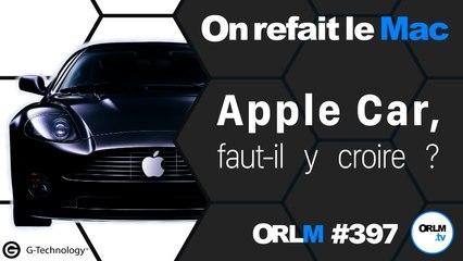 ORLM-397 : Apple Car, faut-il y croire ?