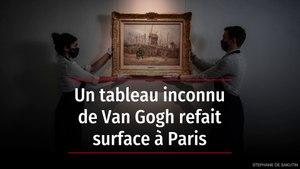 Un tableau inconnu de Van Gogh refait surface à Paris