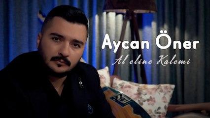 Aycan Öner - Al Eline Kalemi - 2021 Yeni Klip