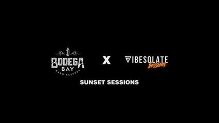 Bodega Bay X Vibesolate FM: Sunset Sessions 001