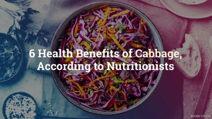 6 Health Benefits of Cabbage, According to Nutritionists