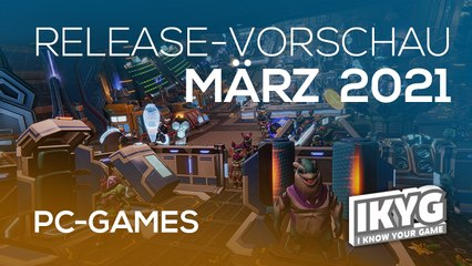 Games-Release-Vorschau - März 2021 - PC