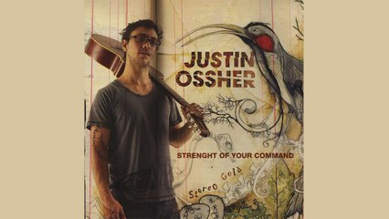 Justin Ossher - Strength Of Your Command