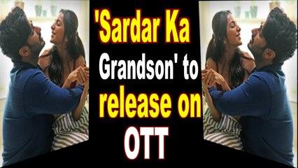 Arjun Kapoor and Rakul Preet Singh's 'Sardar Ka Grandson' to release on OTT