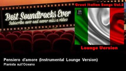 Pianista sull'Oceano - Pensiero d'amore - Instrumental Lounge Version