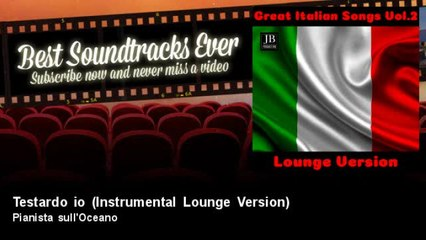 Pianista sull'Oceano - Testardo io - Instrumental Lounge Version