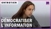 Comment démocratiser l'information ?