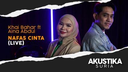 Khai Bahar Ft Aina Abdul - Nafas Cinta (LIVE) #AkustikaSuria