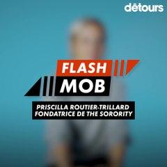 Flashmob : The Sorority (Priscillia Routier-Trillard)