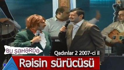 Bu Şəhərdə - Toyda rəisin sürücüsü (Qadınlar 2, 2007)