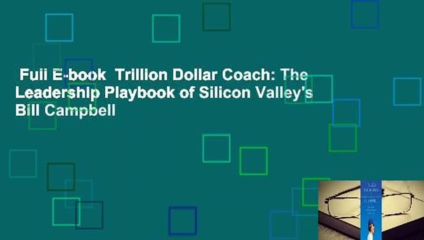 Full E-book  Trillion Dollar Coach: The Leadership Playbook of Silicon Valley's Bill Campbell