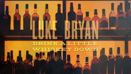 Luke Bryan - Drink A Little Whiskey Down