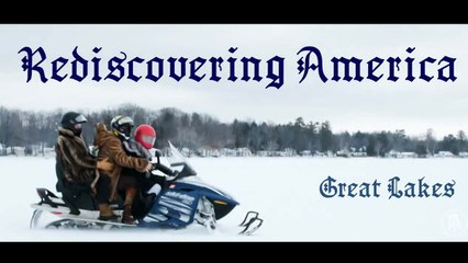 REDISCOVERING AMERICA: GREAT LAKES (TEASER & BLOG)
