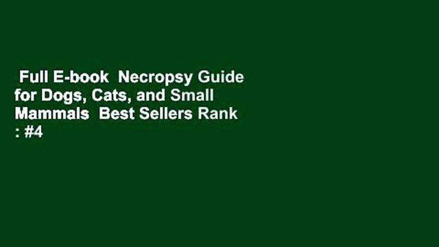 Full E Book Necropsy Guide For Dogs Cats And Small Mammals Best Sellers Rank 4 Video Dailymotion