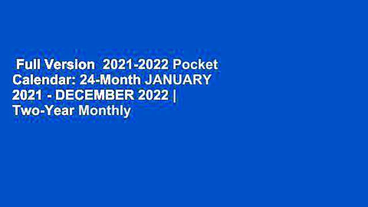 Full Version 2021-2022 Pocket Calendar: 24-Month JANUARY ...