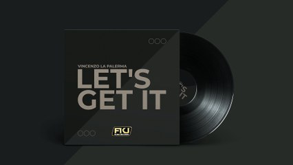 Vincenzo La Palerma - Let's Get It (Radio Edit)