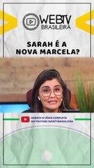 BBB21: SARAH É A NOVA MARCELA?
