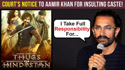 Aamir Khan In Legal Trouble For INSULTING A Caste | Thugs Of Hindostan