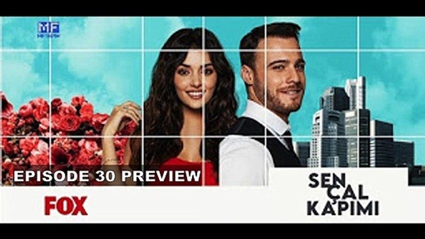 Sen Çal Kapimi _ You Knock On My Door - Episode 30 Preview