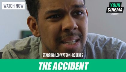 'The Accident' starring Leo Watson-Roberts | YOUR CINEMA PRODUCTIONS