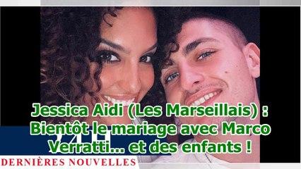 Jessica Aidi (Les Marseillais) : Bientôt le mariage avec Marco Verratti... et des enfants !