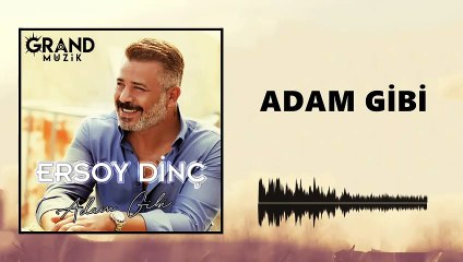 Ersoy Dinç - Adam Gibi (Official Audio)