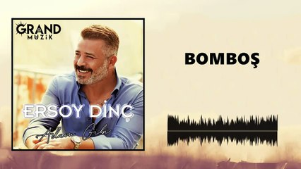 Ersoy Dinç - Bomboş (Official Audio)