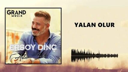 Ersoy Dinç - Yalan Olur (Official Audio)