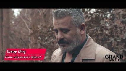 Ersoy Dinç - Kime Söylersem Ağlardı (Official Video)