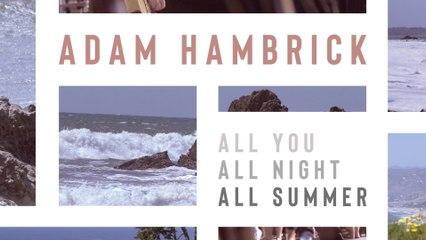 Adam Hambrick - All You, All Night, All Summer