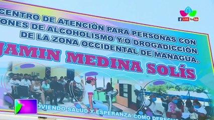 Inauguran Centro de Atención para Personas con Adicciones y Drogadicción de la zona occidental de Managua