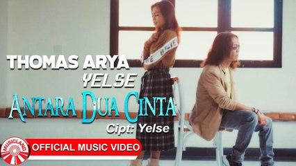 Thomas Arya & Yelse - Antara Dua Cinta [Official Music Video HD]