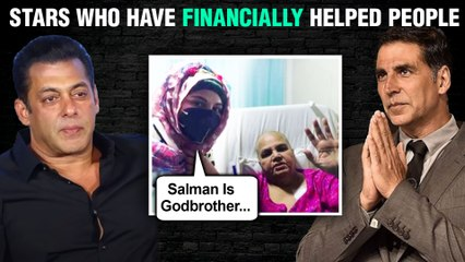 Stars Who Helped People Financially | Salman Khan, Akshay Kumar, Neha Kakkar & More
