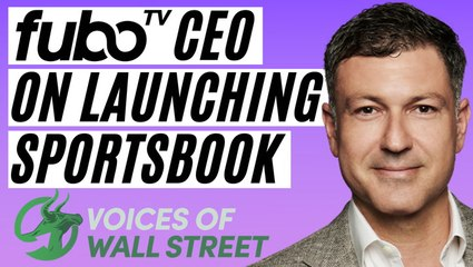 FuboTV's CEO on How Sports Betting Will Change Streaming | Voices of Wall Street