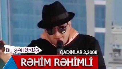 Bu Şəhərdə - Rəhim Rəhimli Toyda (Qadınlar 3,2008)