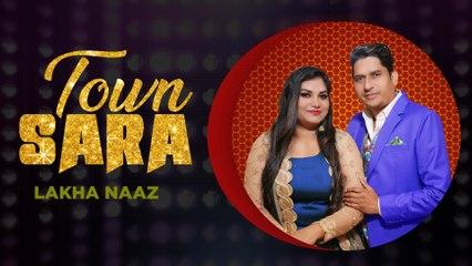 Town Sara   Lakha Naaz   New Punjabi Song 2021   Japas Music