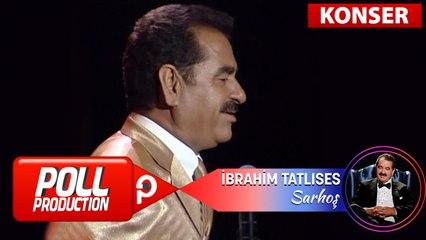 İbrahim Tatlıses - Sarhoş - (Harbiye Açık Hava Konseri)