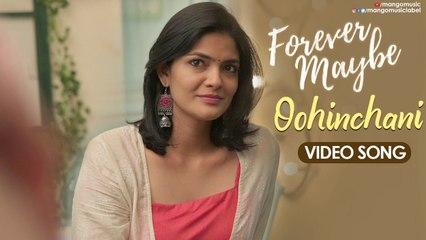Forever Maybe Movie Songs | Oohinchani Video Song | Kalpika Ganesh | Naresh Agastya | Kamran | Mango Music