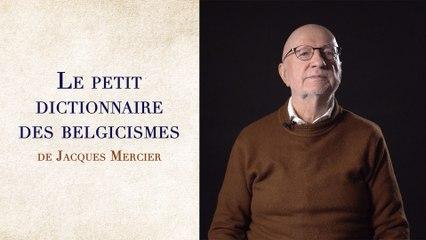 Le dictionnaire des belgicismes de Jacques Mercier